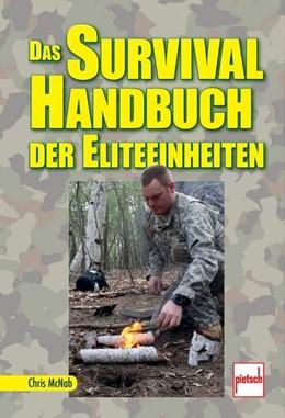 Abbildung von McNab | Das Survival Handbuch der Eliteeinheiten | 1. Auflage | 2013
