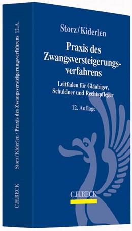 Abbildung von Storz / Kiderlen | Praxis des Zwangsversteigerungsverfahrens | 12. Auflage | 2014 | Leitfaden für Gläubiger, Schul...