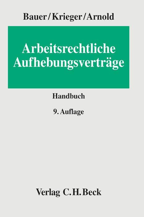 Arbeitsrechtliche Aufhebungsverträge | Bauer / Krieger / Arnold | 9., neubearbeitete Auflage, 2013 | Buch (Cover)
