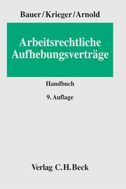 Arbeitsrechtliche Aufhebungsverträge Bauer Krieger Arnold 9