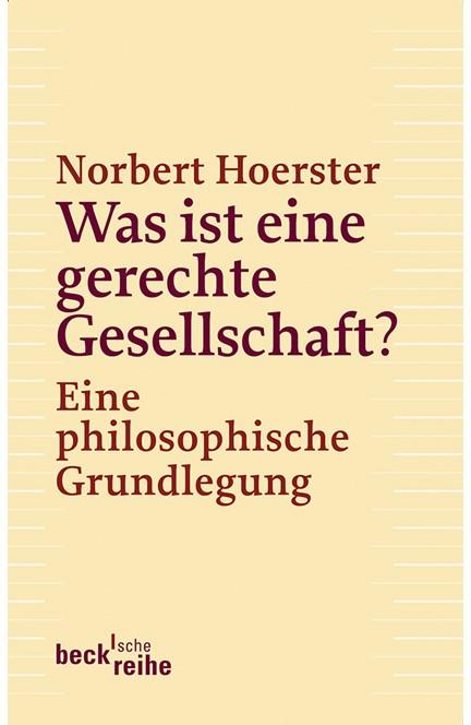 Cover: Norbert Hoerster, Was ist eine gerechte Gesellschaft?