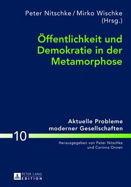Abbildung von Wischke / Nitschke | Öffentlichkeit und Demokratie in der Metamorphose | 2013 | 10