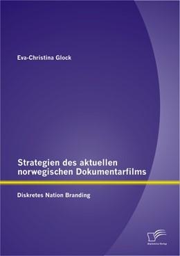 Abbildung von Glock | Strategien des aktuellen norwegischen Dokumentarfilms | 2013 | Diskretes Nation Branding