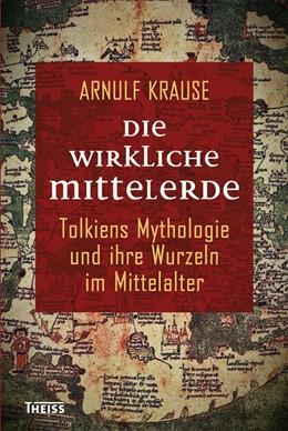 Abbildung von Krause | Die wirkliche Mittelerde | 2012
