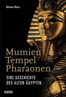 Abbildung von Mertz   Mumien, Tempel, Pharaonen   2012   Eine Geschichte des Alten Ägyp...