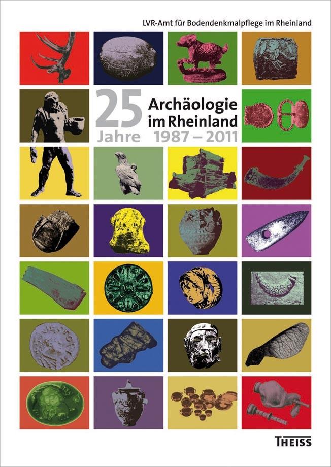 Archäologie im Rheinland / 25 Jahre Archäologie im Rheinland 1987–2011 | / Kunow, 2012 | Buch (Cover)