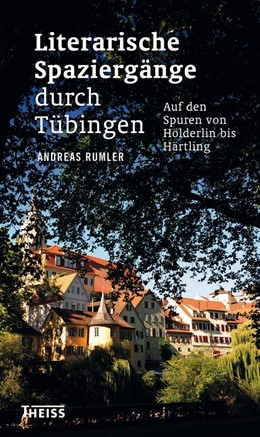 Abbildung von Rumler | Literarische Spaziergänge durch Tübingen | 1. Auflage | 2013 | beck-shop.de