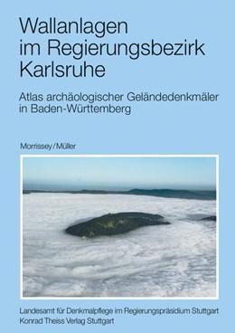 Abbildung von Morrissey / Müller | Atlas archäologischer Geländedenkmäler in Baden-Württemberg / Wallanlagen im Regierungsbezirk Karlsruhe | 2013