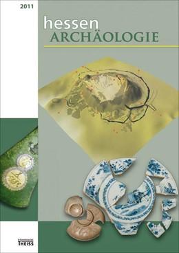 Abbildung von / Schallmayer | HessenARCHÄOLOGIE / hessenARCHÄOLOGIE 2011 | 2012 | Jahrbuch für Archäologie und P...