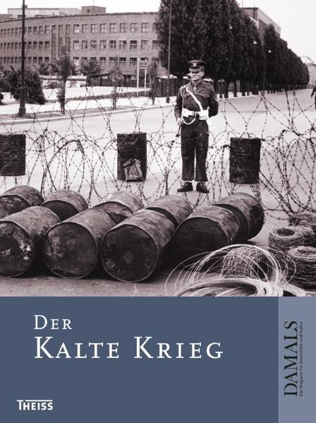 Der Kalte Krieg | Zeitschrift DAMALS, 2010 | Buch (Cover)