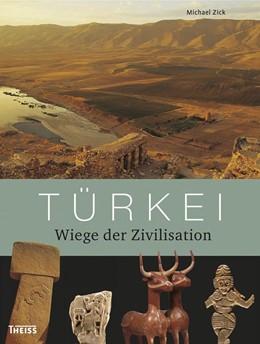 Abbildung von Zick | Türkei | 2., aktual. Aufl. | 2013 | Wiege der Zivilisation