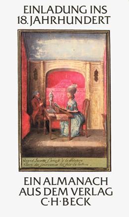 Abbildung von Wieckenberg, Ernst-Peter | Einladung ins 18. Jahrhundert | 1. Auflage | 1987 | beck-shop.de