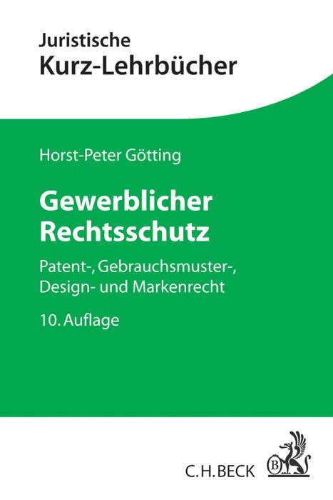 Gewerblicher Rechtsschutz | Götting | 10., neu bearbeitete Auflage, 2014 | Buch (Cover)