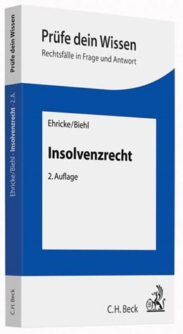 Abbildung von Ehricke / Biehl | Insolvenzrecht | 2. Auflage | 2015 | beck-shop.de