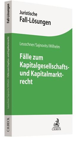 Abbildung von Leuschner / Sajnovits | Fälle zum Kapitalgesellschafts- und Kapitalmarktrecht | 1. Auflage | 2021 | beck-shop.de