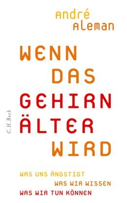 Abbildung von Aleman, André | Wenn das Gehirn älter wird | 2. Auflage | 2014 | beck-shop.de