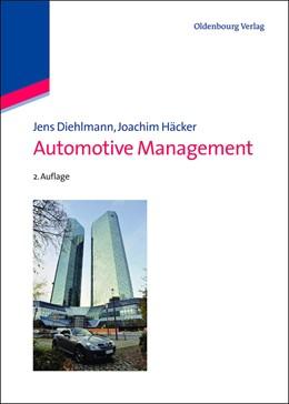 Abbildung von Diehlmann / Häcker | Automotive Management | 2. Auflage 2013 | 2013 | Navigating the next decade of ...