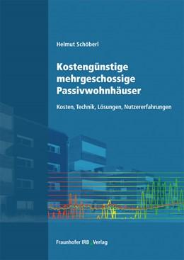 Abbildung von Schöberl | Kostengünstige mehrgeschossige Passivwohnhäuser | 2013 | Kosten, Technik, Lösungen, Nut...