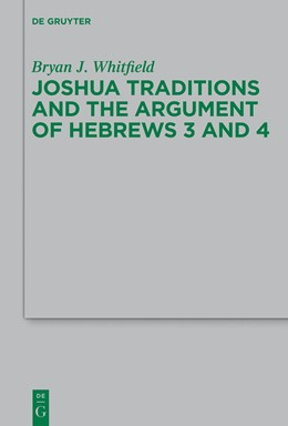 Abbildung von Whitfield | Joshua Traditions and the Argument of Hebrews 3 and 4 | 2013 | 194