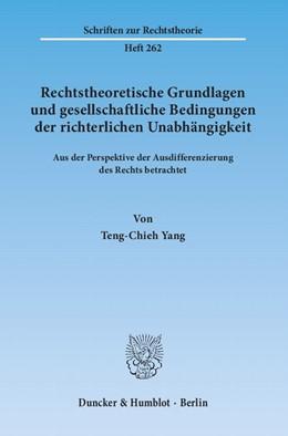 Abbildung von Yang | Rechtstheoretische Grundlagen und gesellschaftliche Bedingungen der richterlichen Unabhängigkeit | 2013 | Aus der Perspektive der Ausdif... | 262