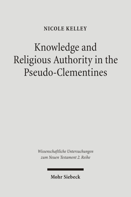 Abbildung von Kelley | Knowledge and Religious Authority in the Pseudo-Clementines | 1., Aufl. | 2006