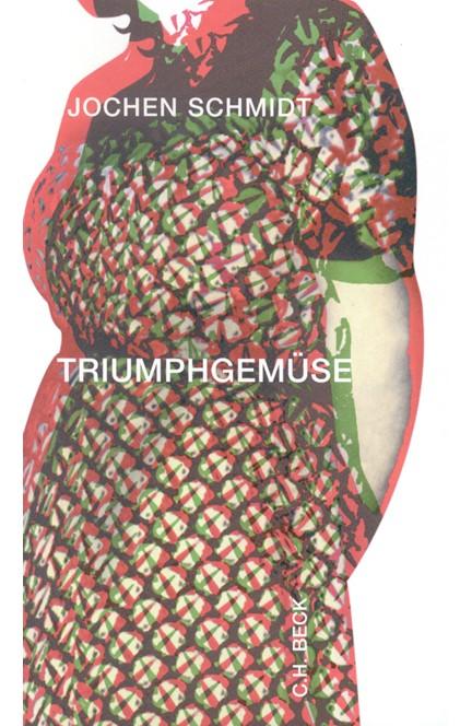 Cover: Jochen Schmidt, Triumphgemüse