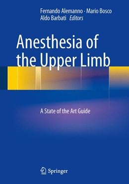 Abbildung von Alemanno / Bosco / Barbati | Anesthesia of the Upper Limb | 2013 | A State of the Art Guide