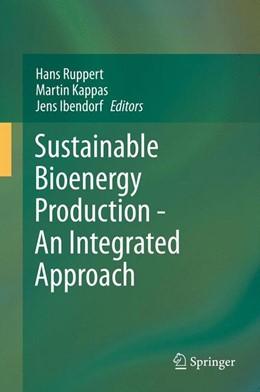 Abbildung von Ruppert / Kappas | Sustainable Bioenergy Production - An Integrated Approach | 1. Auflage | 2013 | beck-shop.de