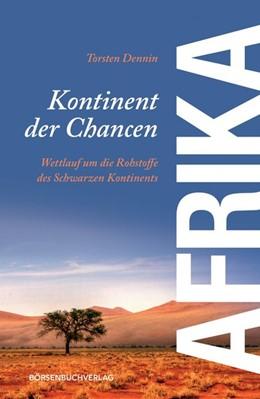 Abbildung von Dennin | Afrika – Kontinent der Chancen | 1. Auflage | 2013 | beck-shop.de