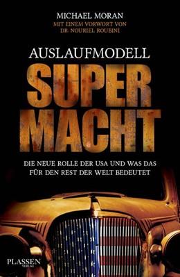 Abbildung von Moran | Auslaufmodell Supermacht | 2013 | Die neue Rolle der USA und was...