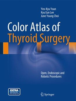 Abbildung von Youn / Lee / Choi | Color Atlas of Thyroid Surgery | 2013 | Open, Endoscopic and Robotic P...
