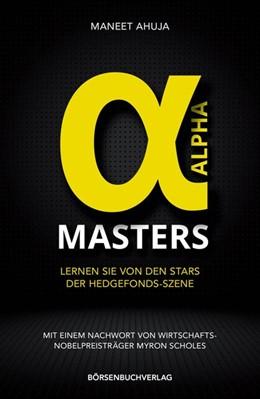 Abbildung von Ahuja | Alpha-Masters | 2013 | Lernen Sie von den Stars der H...