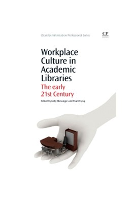 Abbildung von Blessinger / Hrycaj | Workplace Culture in Academic Libraries | 2013 | The Early 21st Century
