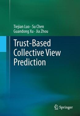 Abbildung von Luo / Chen | Trust-based Collective View Prediction | 1. Auflage | 2013 | beck-shop.de