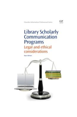 Abbildung von Gilman | Library Scholarly Communication Programs | 2013 | Legal and Ethical Consideratio...