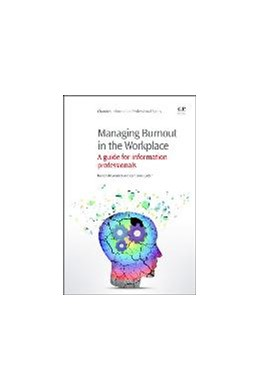Abbildung von McCormack / Cotter | Managing Burnout in the Workplace | 2013 | A Guide for Information Profes...