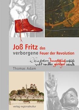 Abbildung von Adam | Joß Fritz - das verborgene Feuer der Revolution | 3. Auflage | 2013 | beck-shop.de