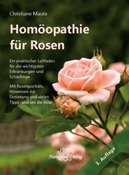 Abbildung von Maute | Homöopathie für Rosen | 2013 | Ein praktischer Leitfaden für ...