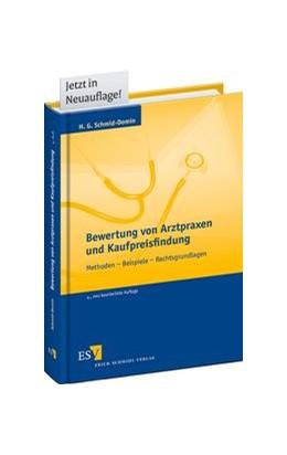 Abbildung von Schmid-Domin   Bewertung von Arztpraxen und Kaufpreisfindung   4., neu bearbeitete Auflage   2013   Methoden – Beispiele – Rechtsg...