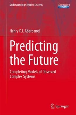Abbildung von Abarbanel | Predicting the Future | 1. Auflage | 2013 | beck-shop.de