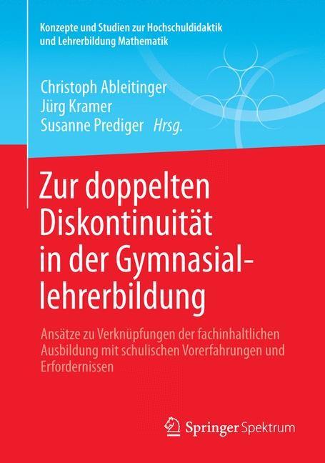 Zur doppelten Diskontinuität in der Gymnasiallehrerbildung | Ableitinger / Kramer / Prediger, 2013 | Buch (Cover)