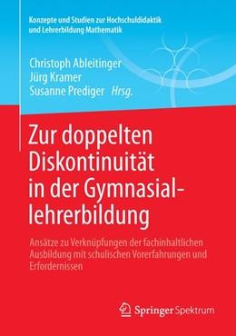 Abbildung von Ableitinger / Kramer / Prediger | Zur doppelten Diskontinuität in der Gymnasiallehrerbildung | 2013 | Ansätze zu Verknüpfungen der f...