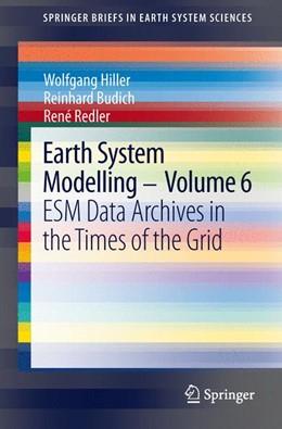 Abbildung von Hiller / Redler / Budich | Earth System Modelling - Volume 6 | 2013 | ESM Data Archives in the Times...