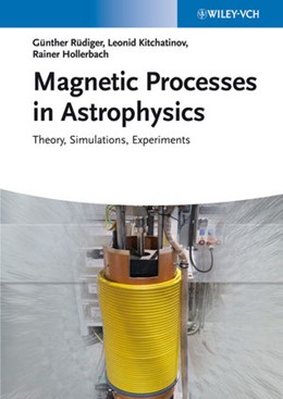 Abbildung von Rüdiger / Hollerbach   Magnetic Processes in Astrophysics   1. Auflage   2013   beck-shop.de