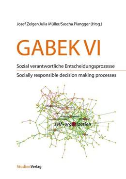 Abbildung von Zelger / Müller / Plangger | GABEK VI. Sozial verantwortliche Entscheidungsprozesse | zahlreiche s/w-Grafiken und Tabellen | 2013 | GABEK VI. Socially responsible... | VI