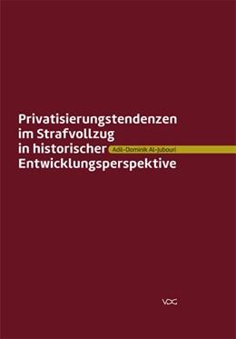 Abbildung von Al-Jubouri | Privatisierungstendenzen im Strafvollzug in historischer Entwicklungsperspektive | 2013