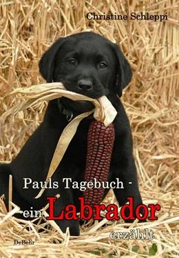 Abbildung von Schleppi | Pauls Tagebuch - ein Labrador erzählt | 2013