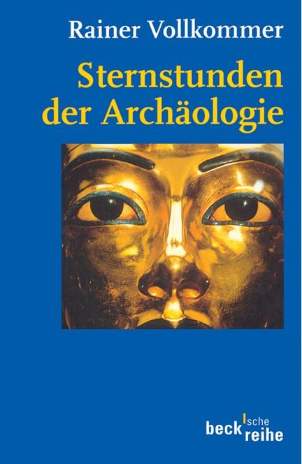 Cover: Rainer Vollkommer, Sternstunden der Archäologie