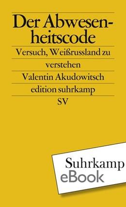 Abbildung von Akudowitsch   Der Abwesenheitscode   1. Auflage   2013   beck-shop.de