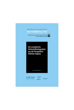 Abbildung von Warneke   Die europäische Wirtschaftsintegration aus der Perspektive Wilhelm Röpkes   1. Auflage   2013   13   beck-shop.de
